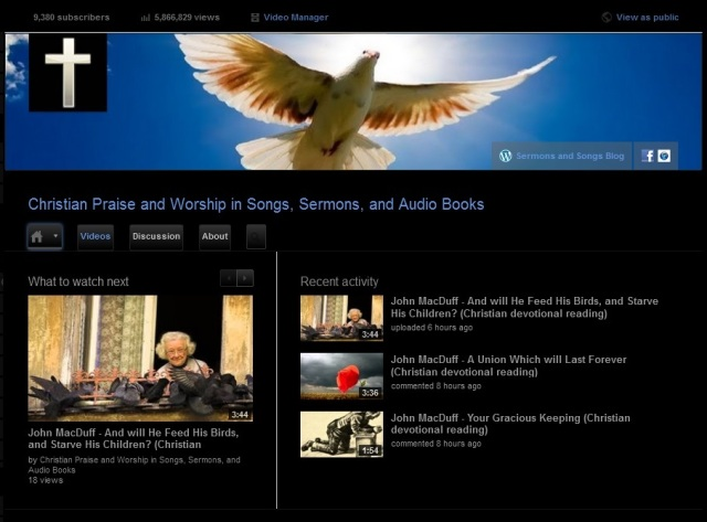 Christian Praise and Worship in Songs, Sermons, and Audio Books (My YouTube video channel)