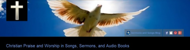 Christian Praise and Worship in Songs, Sermons, and Audio Books (My YouTube Channel)