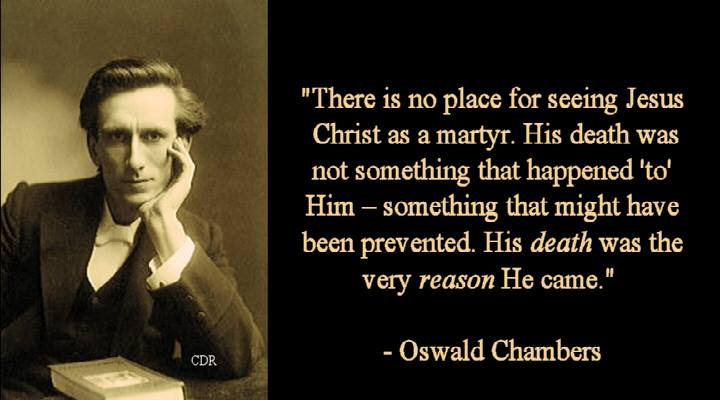 Oswald Chambers | Christian Praise and Worship in Sermons and Songs